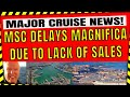LATEST CRUISE NEWS MSC CANCELS MAGNIFICA MEDITERRANEAN SAILINGS DUE TO LACK OF INTEREST