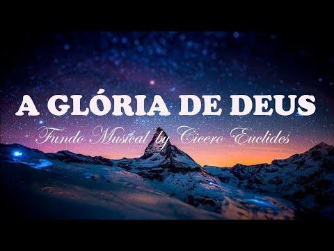 Fundo Musical Forte Para Oração e Pregação  - A Glória de Deus    by Cicero Euclides