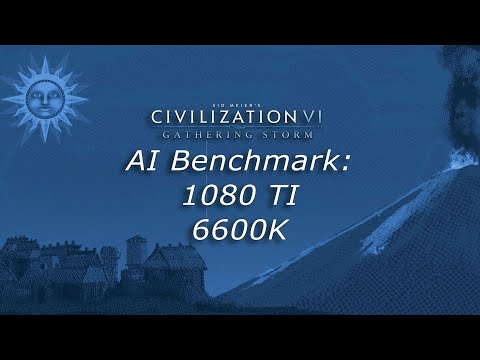 Civilization VI Gathering Storm AI Benchmark on GeForce 1080 TI & 6600k |