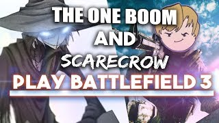BATTLEFIELD 3 WITH A COD NOOB - BOOM & Scarecrow