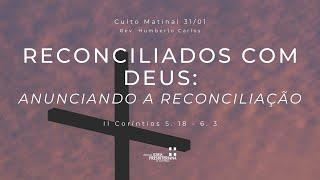 Culto Matinal - 31 de janeiro de 2021