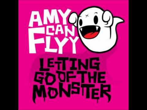 Amy Can Flyy - Letting Go Of The Monster