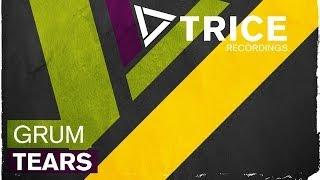 Grum - Tears (Grum Club Mix)