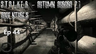 S.T.A.L.K.E.R. - Autumn Aurora 2.1 Adventures - Ep 44: Into the Sarcophagus