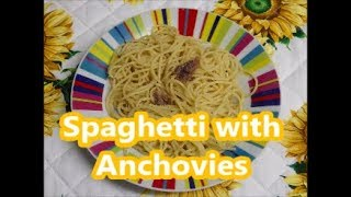 Spaghetti with Anchovies - Traditional Italian Sicilian Recipe