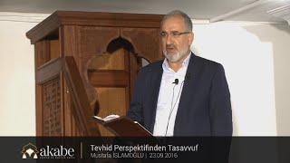 Tevhid Perspektifinden Tasavvuf - Mustafa İslamoğlu - Cuma Hutbesi 23/09/2016