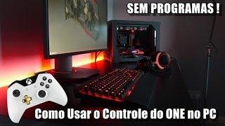 Como usar o Controle  do Xbox ONE no PC (SEM PROGRAMA)
