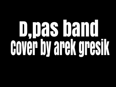 D'pas Band Cover By Arek Gresik
