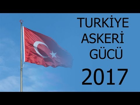 Türkiye Askeri Gücü 2017  - Military Power Of Turkey 2017