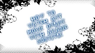 How to watch any movie with arabic subtitle online
