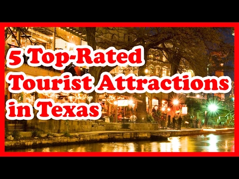 5 Top-Rated Tourist Attractions in Texas