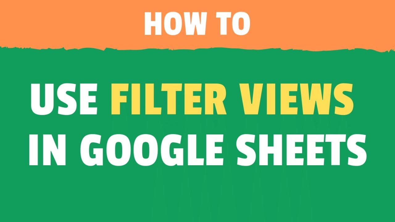 How to Create and Use Filter Views in Google Sheets