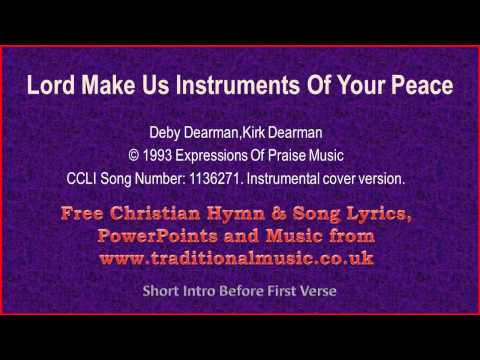 Lord Make Us Instruments Of Your Peace - Hymn Lyrics & Music