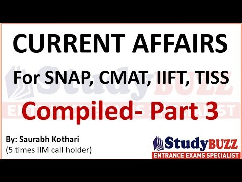 Compiled Current Affairs for SNAP, TISS, CMAT, IIFT, XAT- Part 3