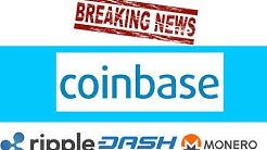 Ripple, Dash & Monero On Coinbase Confirmed??