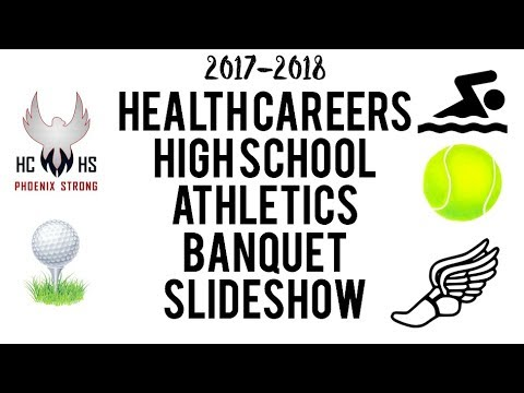 Health Careers High School Athletic Banquet Video 2017-2018
