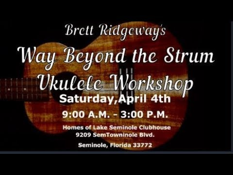 "florida-""way-past-the-strum""-ukulele-workshop!"