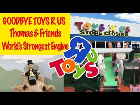 Goodbye Toys R Us - Thomas And Friends World's Strongest Engine Toy Trains