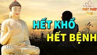 Ai Đang Khổ Đau bệnh Tật Đeo bám hãy Nghe Phật Dạy ĐỪNG KHÓC KHI ĐỜI ĐAU KHỔ Để Tiêu Trừ Bệnh Tật