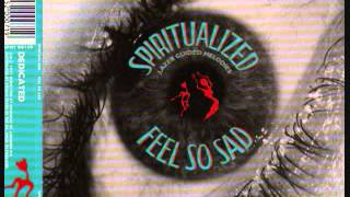 Watch Spiritualized Feel So Sad video