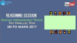 Reasoning | Seating Arrangement Tricks | Two Parallel Row | Online Coaching for SBI PO MAINS, IBPS
