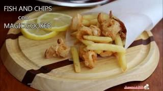 fish and chips con magic cooker