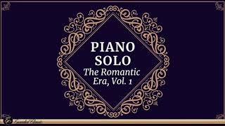 Piano Solo - The Romantic Era, Vol 1 (Chopin, Mendelssohn, Liszt, Schumann, Brahms) )