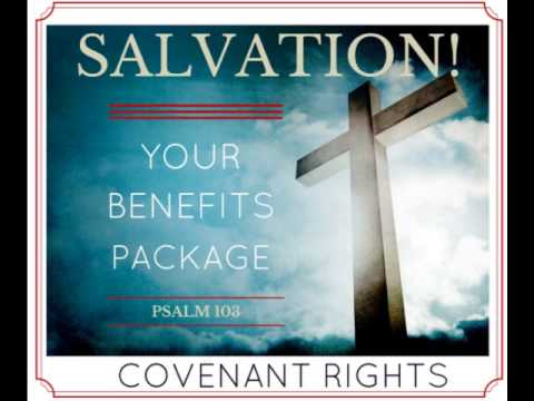 Salvation Series: Your Benefits Package - Pt 3 - Covenant Rights Realized