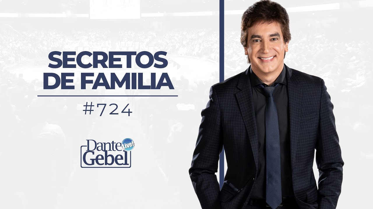 Dante Gebel #724   Secretos de familia