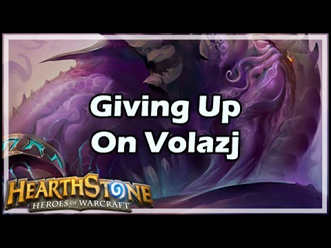 [Hearthstone] Giving Up On Volazj