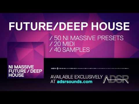 Future/Deep House for NI Massive + bonuses