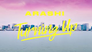 ARASHI ( 嵐 ) - Turning Up