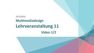 M-IDMM Multimediadesign - LV11 - Video01
