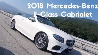 2018 Mercedes-Benz E Class Cabriolet 1st Drive On The Suiss-French-Italian Alps