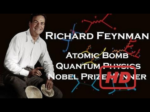 Popular Videos - Quantum Mechanics & Documentary Movies hd : Richard Feynman: Nobel Prize Winner, A