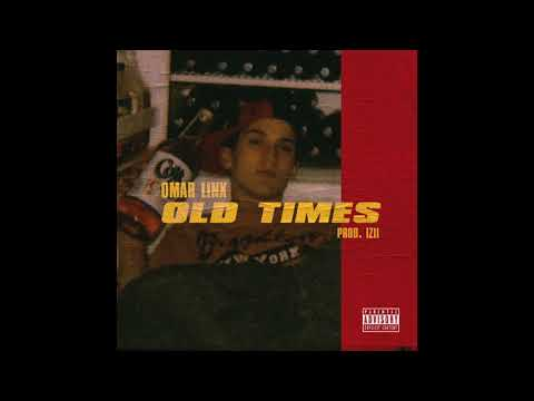 Omar LinX - Old Times (Official Audio)