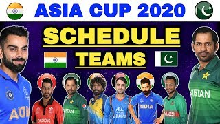 Asia Cup 2020 - Schedule, Teams & Venues Confirmed | Asia Cup 2020 Dates, Schedule & Time Table