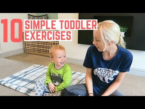 10 SIMPLE TODDLER EXERCISES