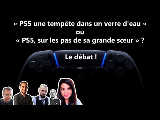 PS5 : débat avec Carole Quintaine, Marty Japan, Nicolas Gavet, Merouan, Eric dB  (ft Julien Chièze)