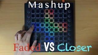 Faded vs. Closer (Mashup) // Launchpad Pro cover