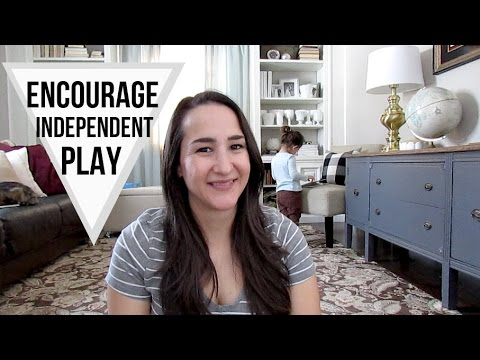 Encouraging Independent Play In Toddlers | 5 TIPS