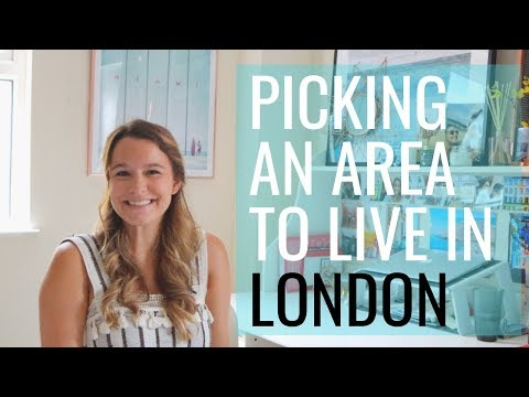 Picking An Area To Live In London // UK