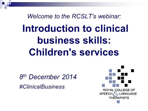 Introduction to clinical business skills: Children's services webinar - 8 December 2014