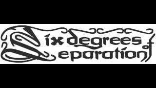 Six Degrees Of Separation - Separated