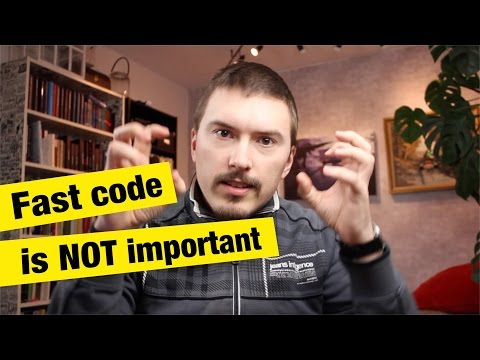Fast code is NOT important - FunFunFunction #27