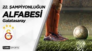 22. Şampiyonluğun Alfabesi  Galatasaray