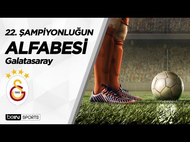 22. Şampiyonluğun Alfabesi | Galatasaray