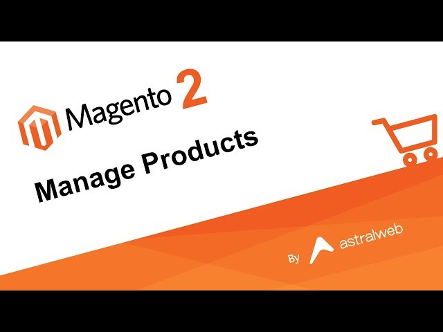 Magento 2 - Manage Products