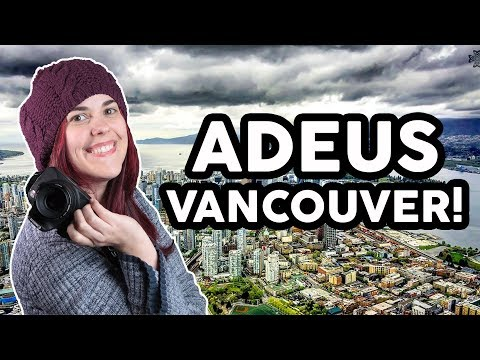 ADEUS, VANCOUVER - Nossa mudança para Toronto
