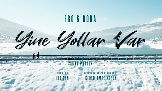 FRO & Bora Hışır-Yine Yollar Var (Official Video)
